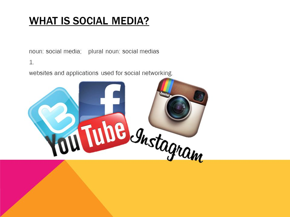 WHAT IS SOCIAL MEDIA? noun: social media; plural noun: social medias 1. websites and applications used for social networking.