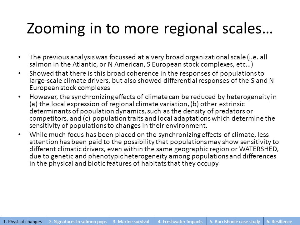 Zooming in to more regional scales… The previous analysis was focussed at a very broad organizational scale (i.e. all salmon in the Atlantic, or N Ame