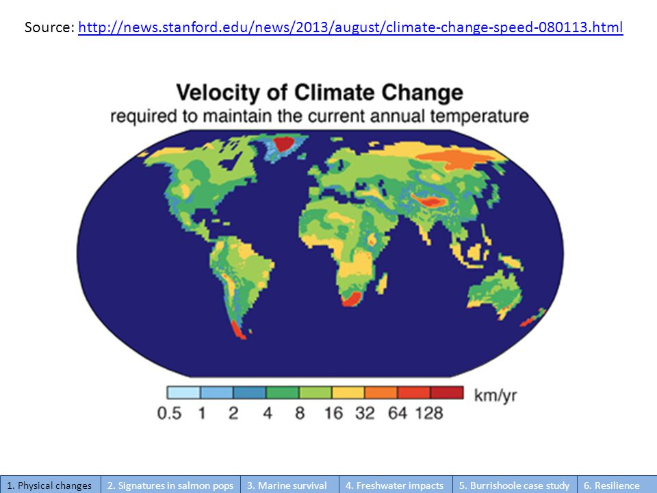 Source: http://news.stanford.edu/news/2013/august/climate-change-speed-080113.htmlhttp://news.stanford.edu/news/2013/august/climate-change-speed-080113.html 1.