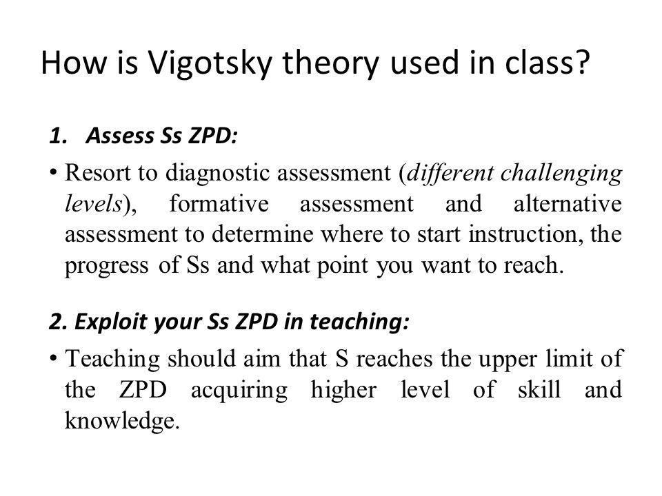 How is Vigotsky theory used in class.