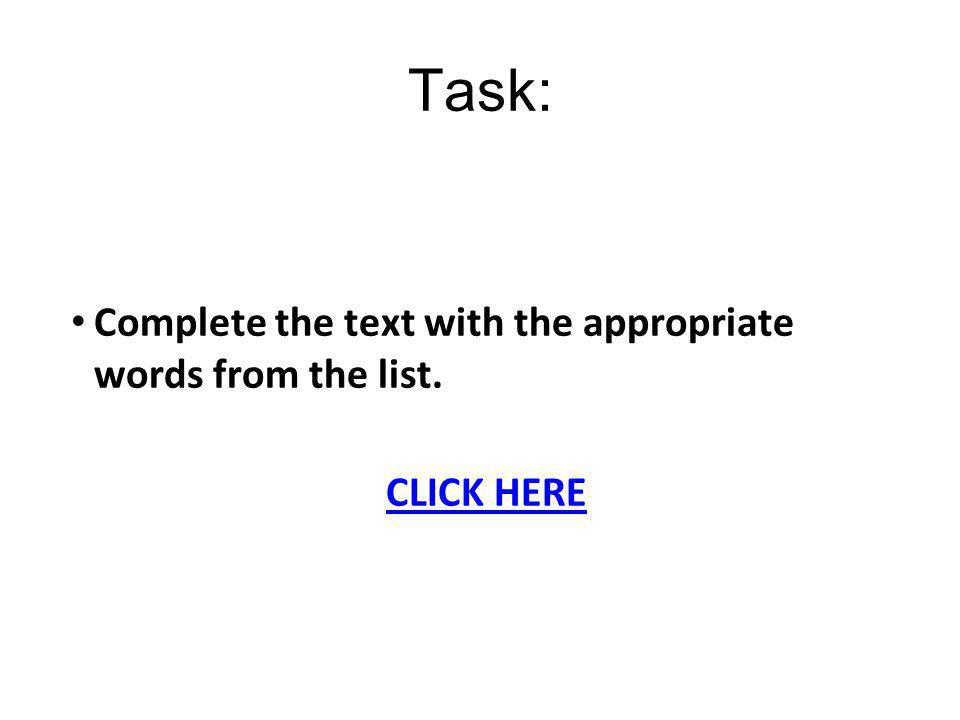Task: Complete the text with the appropriate words from the list. CLICK HERE