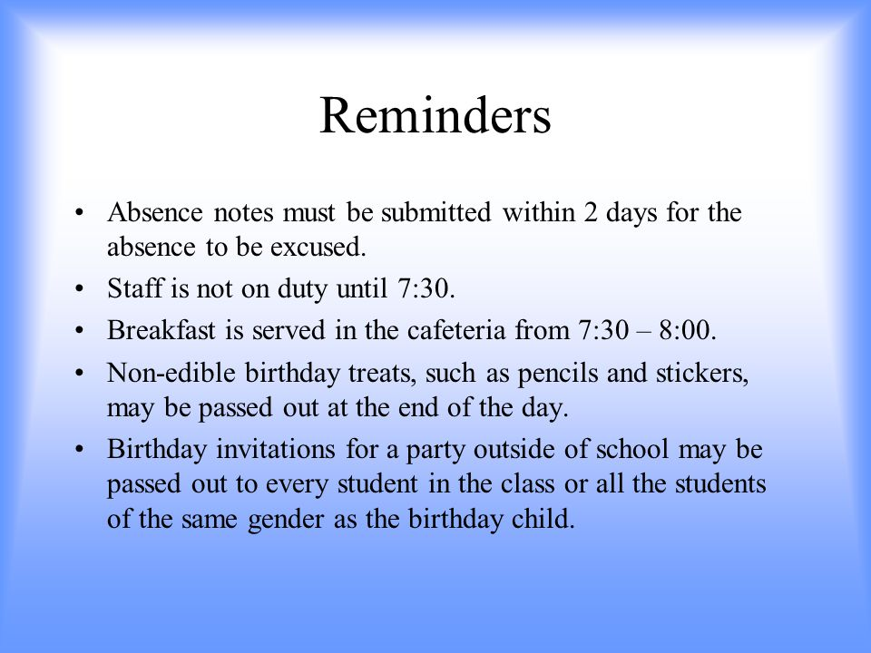 Reminders Absence notes must be submitted within 2 days for the absence to be excused.