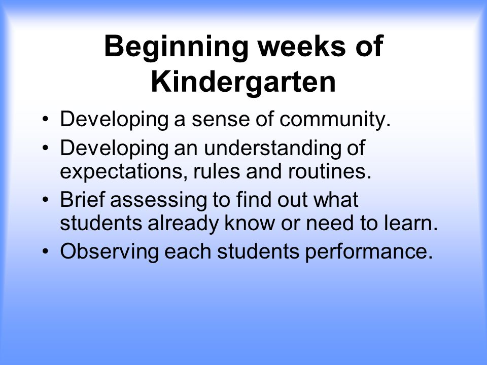 Beginning weeks of Kindergarten Developing a sense of community.