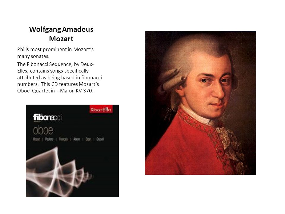 Wolfgang Amadeus Mozart Phi is most prominent in Mozart's many sonatas.