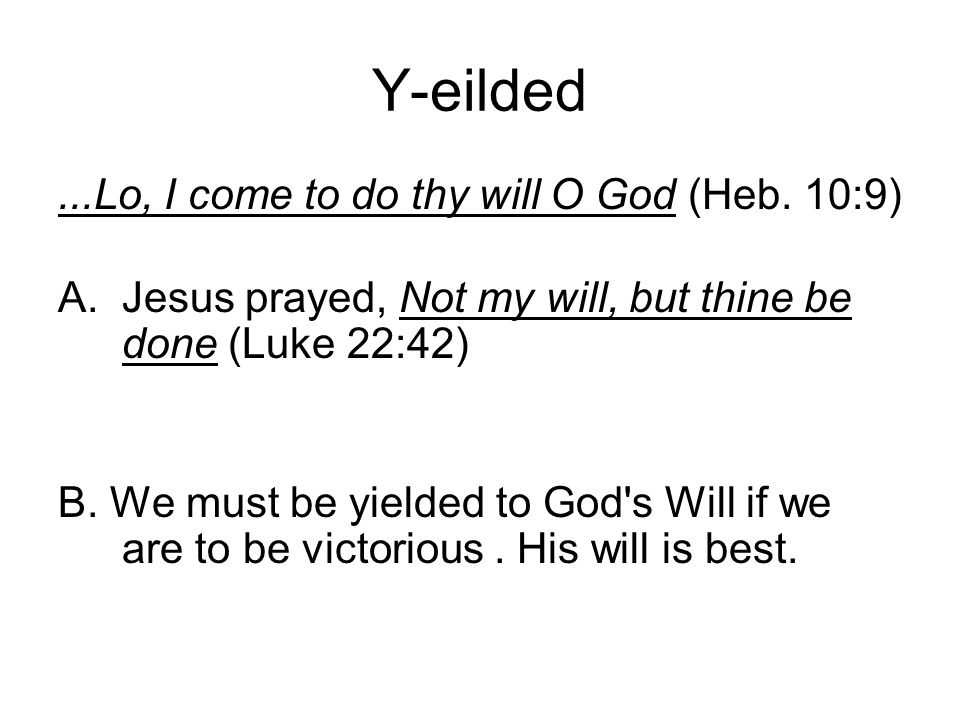 Y-eilded...Lo, I come to do thy will O God (Heb.