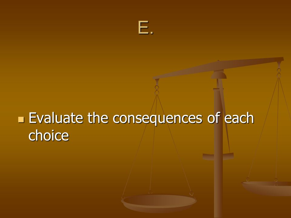 A. Assess and choose the best choice Assess and choose the best choice