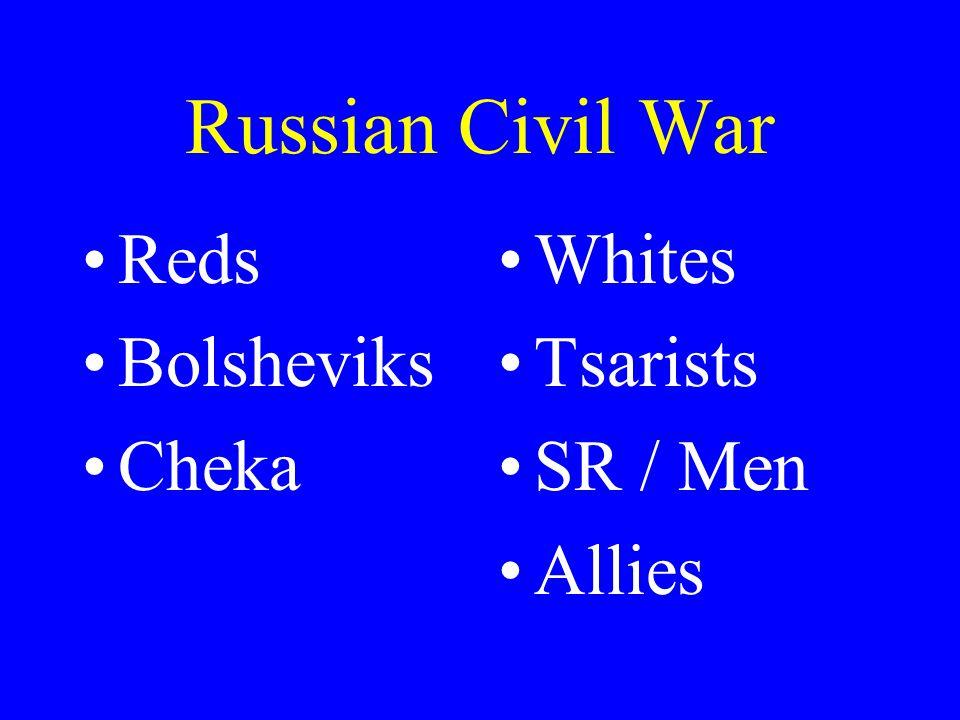 Russian Civil War Reds Bolsheviks Cheka Whites Tsarists SR / Men Allies