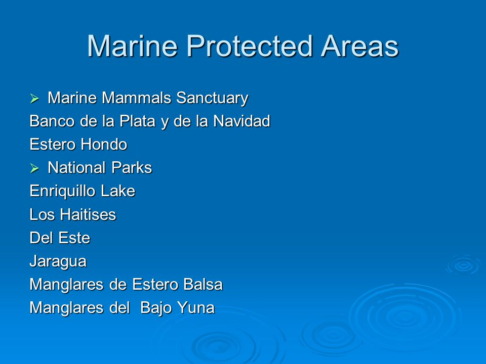 Marine Protected Areas  Submarine National Parks Montecristi La Caleta  Natural Monuments Dunas de Las Calderas Isla Catalina  Wildlife Refugie Lagunas Redonda y Limón Cayo Siete Hermanos Laguna Rincón o Cabral