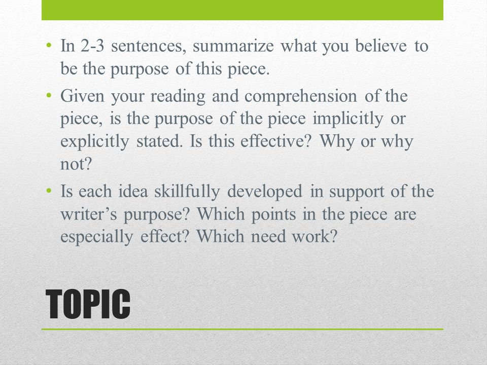 TOPIC In 2-3 sentences, summarize what you believe to be the purpose of this piece.