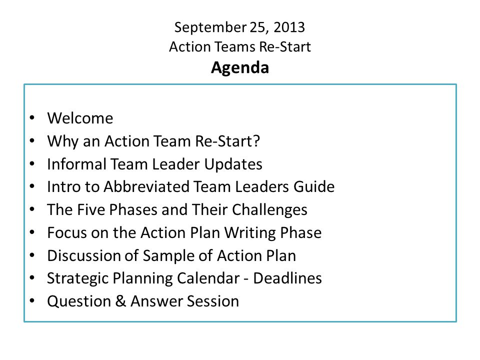 September 25, 2013 Action Teams Re-Start Agenda Welcome Why an Action Team Re-Start.