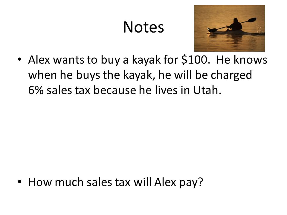 Notes Alex wants to buy a kayak for $100.