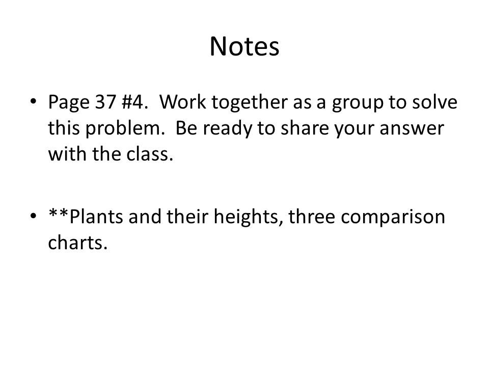Notes Page 37 #4. Work together as a group to solve this problem.