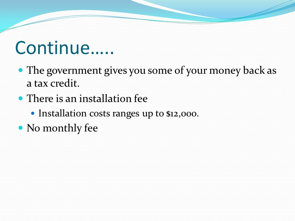 Continue….. The government gives you some of your money back as a tax credit.