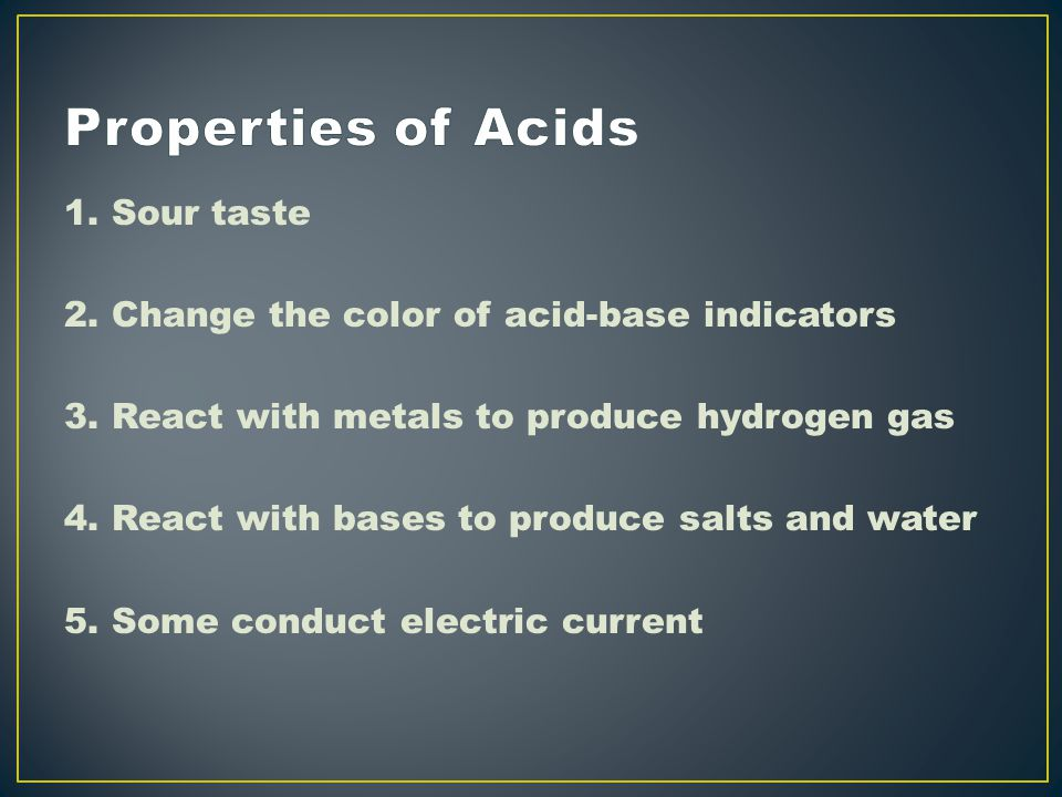 1. Sour taste 2. Change the color of acid-base indicators 3.
