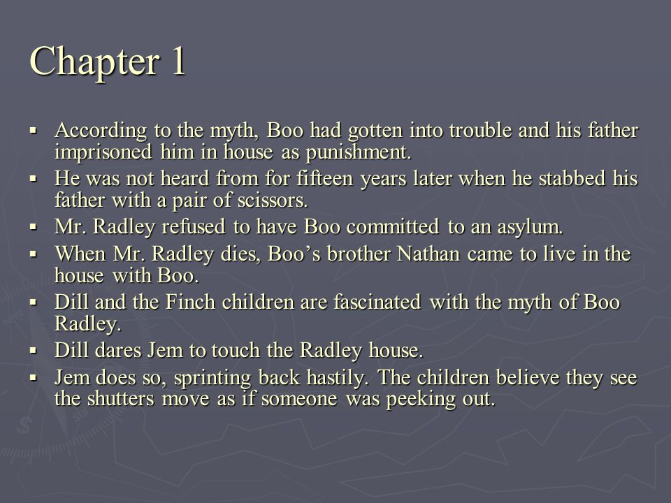 Chapter 2  September arrives and Dill leaves for Meridian, Mississippi  Scout prepares to go to school for the first time.
