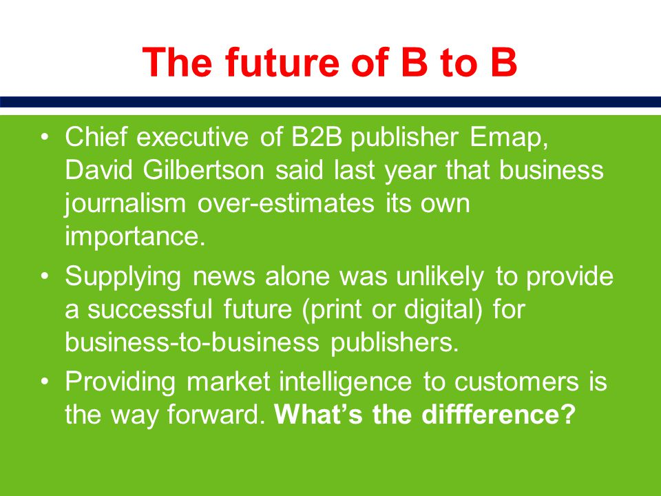 The future of B to B Emap publishes business titles including Broadcast, Drapers and Nursing Times.