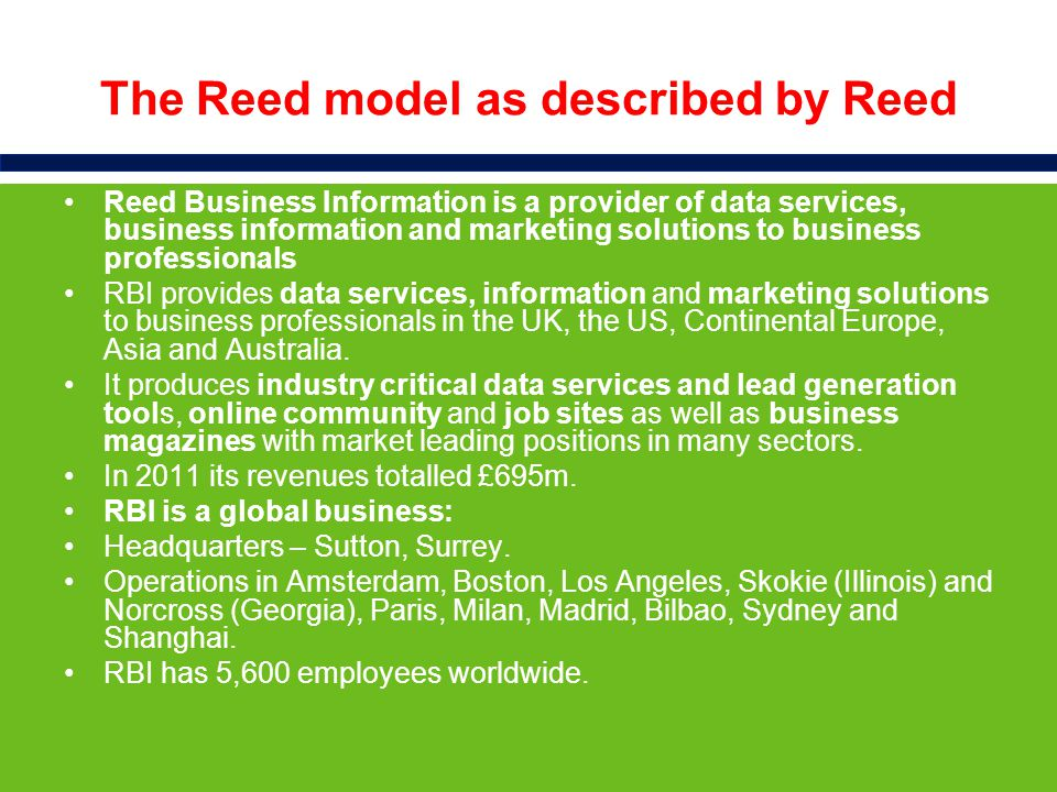 The Reed model as described by Reed Market Opportunities The growing need for authoritative industry data and information is driving demand for online subscription data services and providing new opportunities.