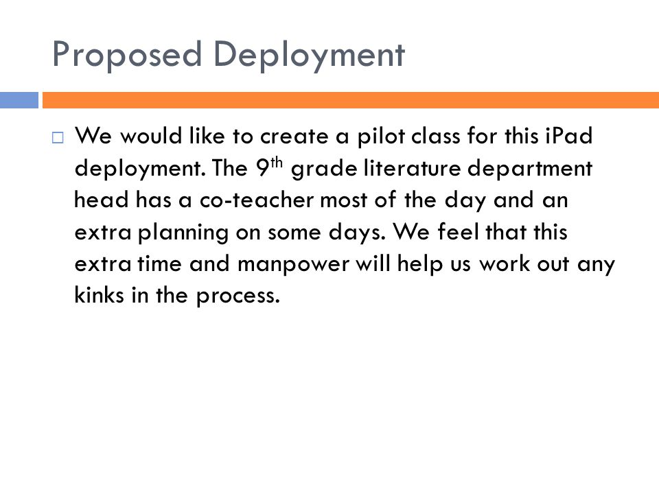 Proposed Deployment  We would like to create a pilot class for this iPad deployment.