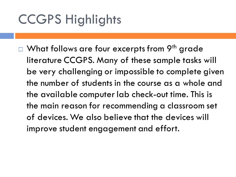 CCGPS Highlights  ELACC9-10W6: Use technology, including the Internet, to produce, publish, and update individual or shared writing products, taking advantage of technology's capacity to link to other information and to display information flexibly and dynamically.