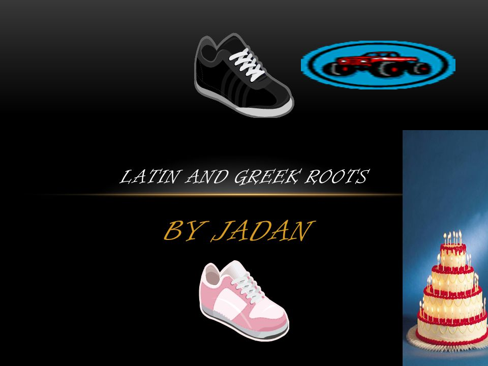 BY JADAN LATIN AND GREEK ROOTS
