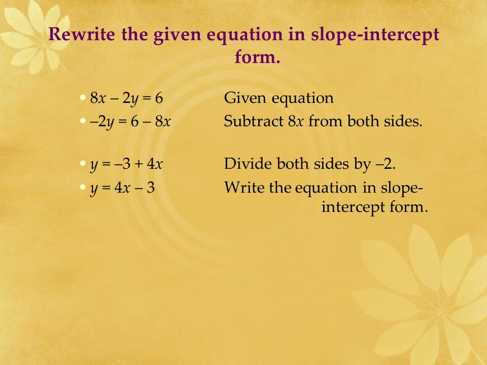 Rewrite the given equation in slope-intercept form.