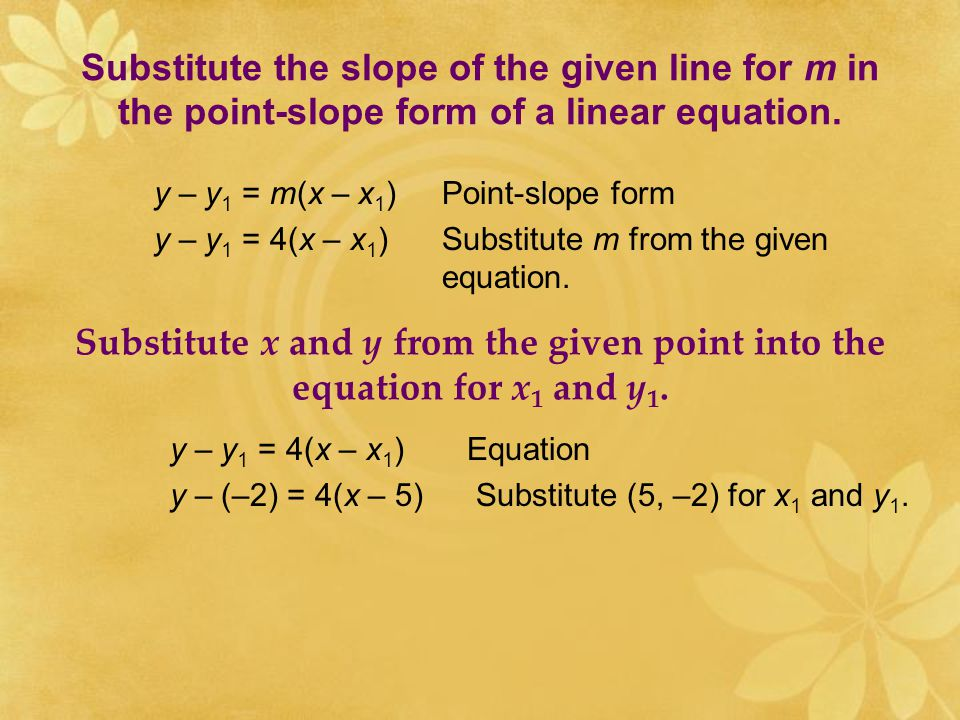 Rewrite the given equation in slope-intercept form. 8x – 2y = 6Given equation –2y = 6 – 8xSubtract 8x from both sides. y = –3 + 4xDivide both sides by