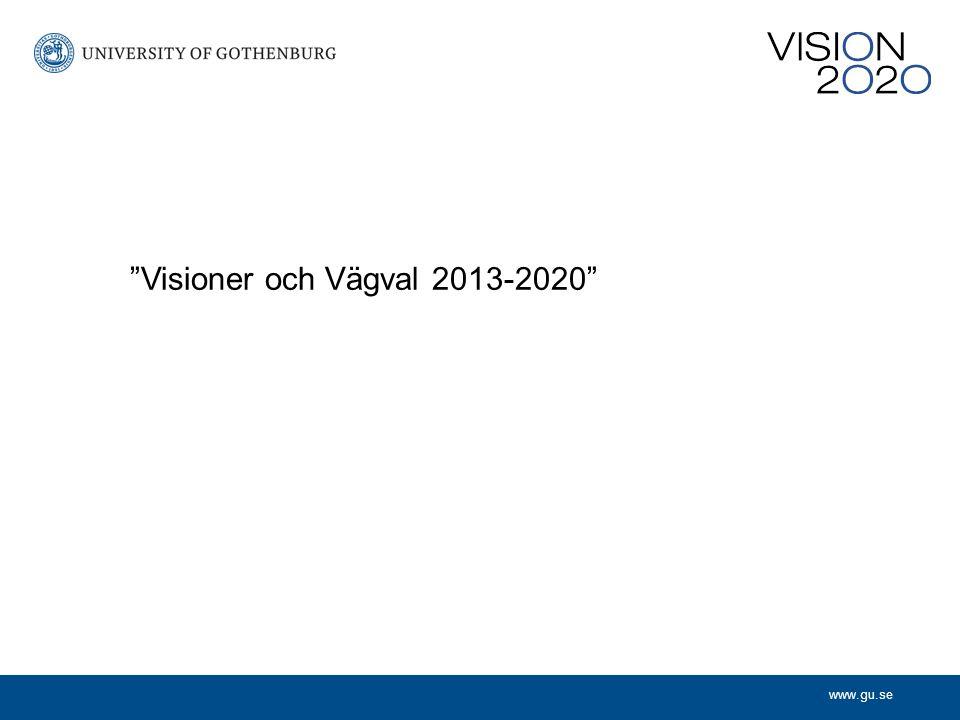 www.gu.se Visioner och Vägval 2013-2020