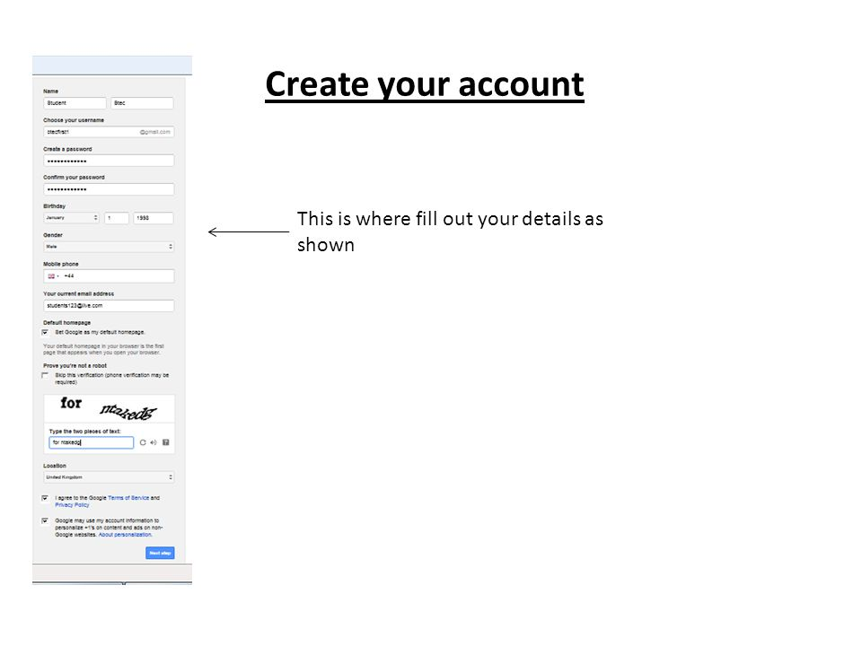 Create your account This is where fill out your details as shown