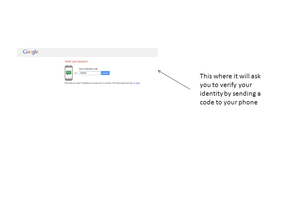 This where it will ask you to verify your identity by sending a code to your phone