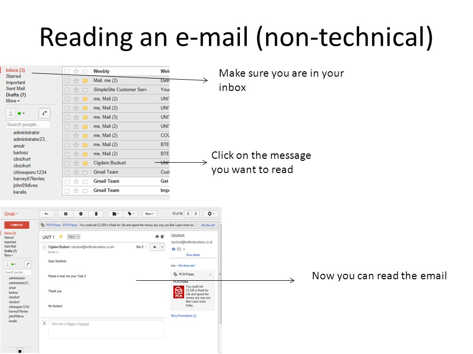 Reading an e-mail (non-technical) Make sure you are in your inbox Click on the message you want to read Now you can read the email