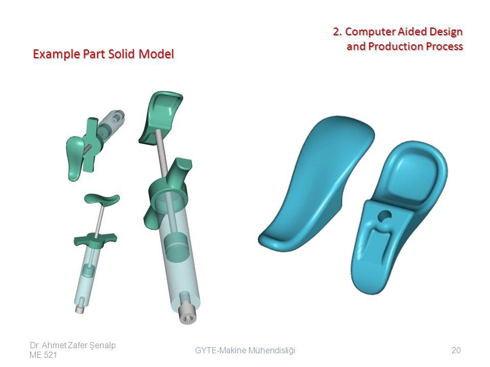 Example Part Solid Model GYTE-Makine Mühendisliği Dr.