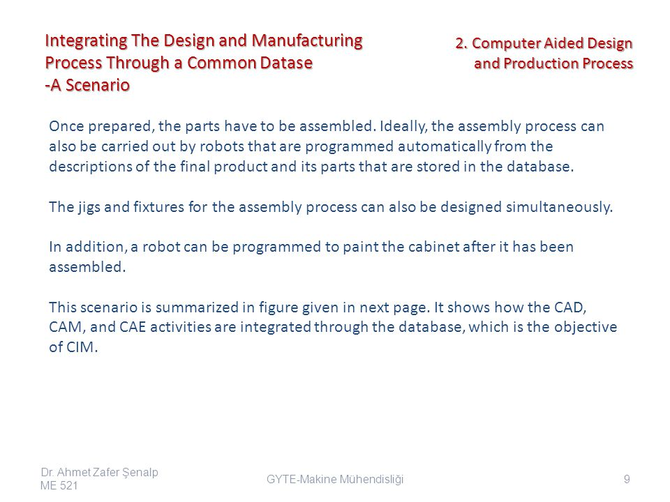 Integrating The Design and Manufacturing Process Through a Common Datase -A Scenario Once prepared, the parts have to be assembled.