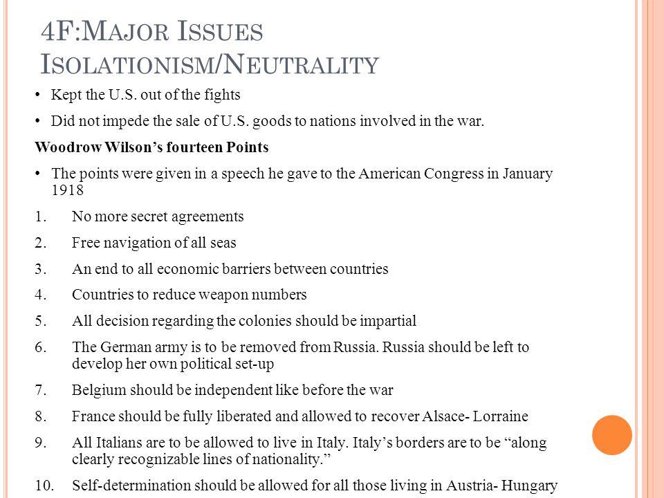 4F:M AJOR I SSUES I SOLATIONISM /N EUTRALITY Kept the U.S.