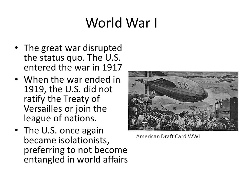 World War I The great war disrupted the status quo.