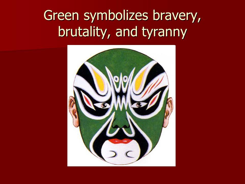 Green symbolizes bravery, brutality, and tyranny