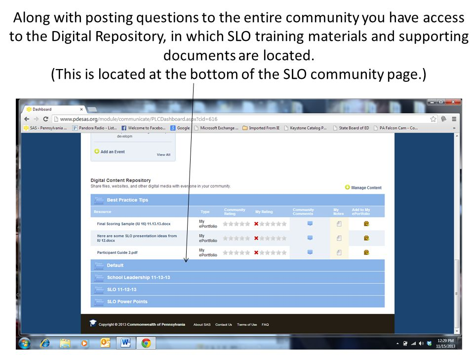 Along with posting questions to the entire community you have access to the Digital Repository, in which SLO training materials and supporting documen