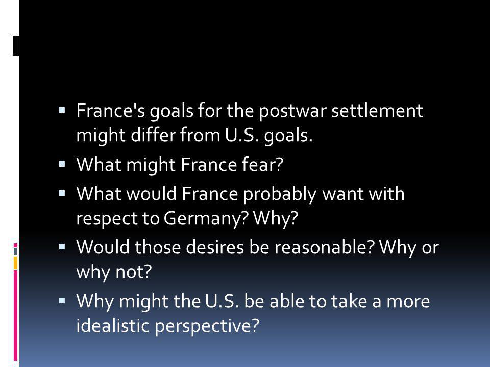  France s goals for the postwar settlement might differ from U.S.