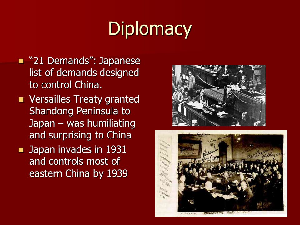 "Diplomacy ""21 Demands"": Japanese list of demands designed to control China. ""21 Demands"": Japanese list of demands designed to control China. Versaill"