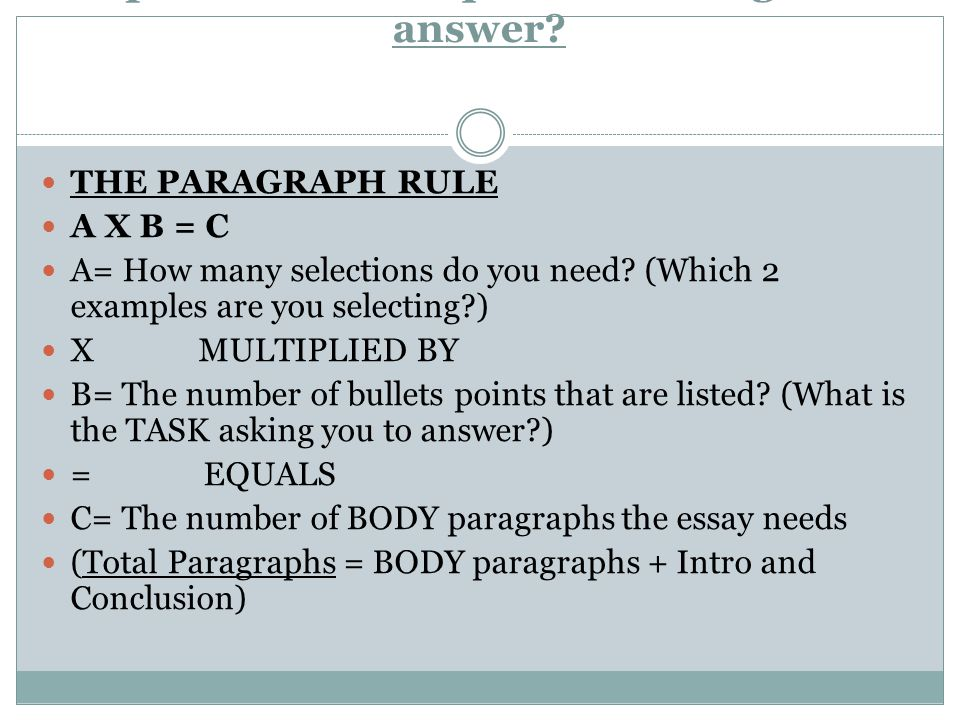 Step 1- What is the question asking me to answer? THE PARAGRAPH RULE A X B = C A= How many selections do you need? (Which 2 examples are you selecting