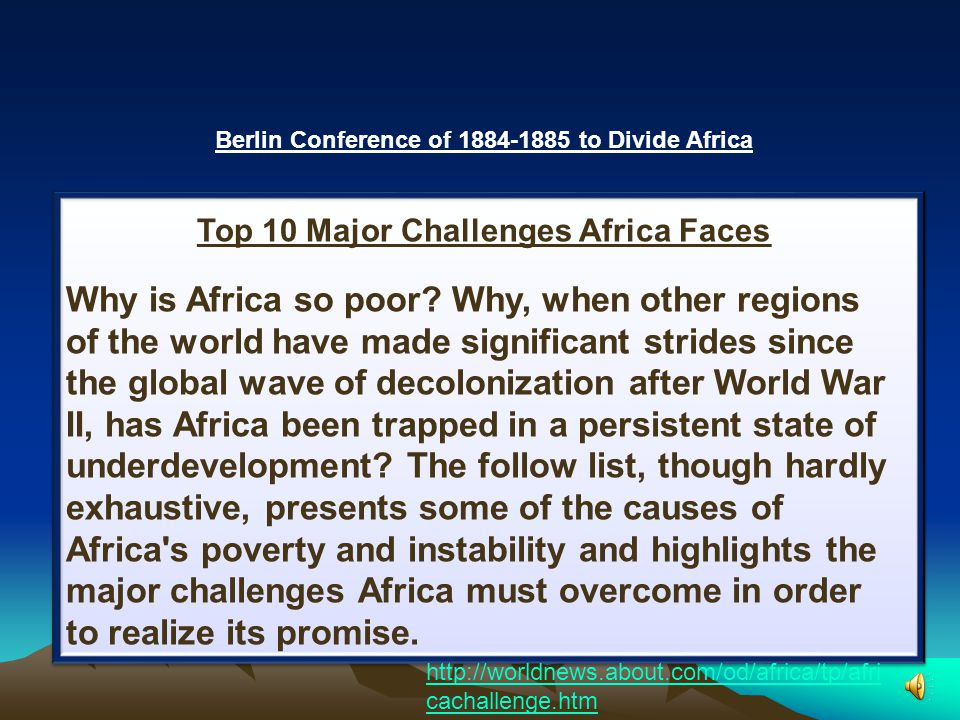 Berlin Conference of 1884-1885 to Divide Africa The Berlin Conference: The General Act of Feb. 26, 1885 Chapter 1 (emphasized) VI. All the powers exer