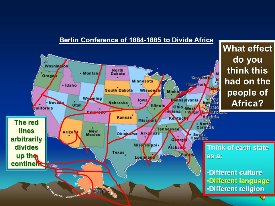 "Berlin Conference of 1884-1885 to Divide Africa See this as a ""blank"" map of Africa, as it was before the Berlin Conference, but each state represents"
