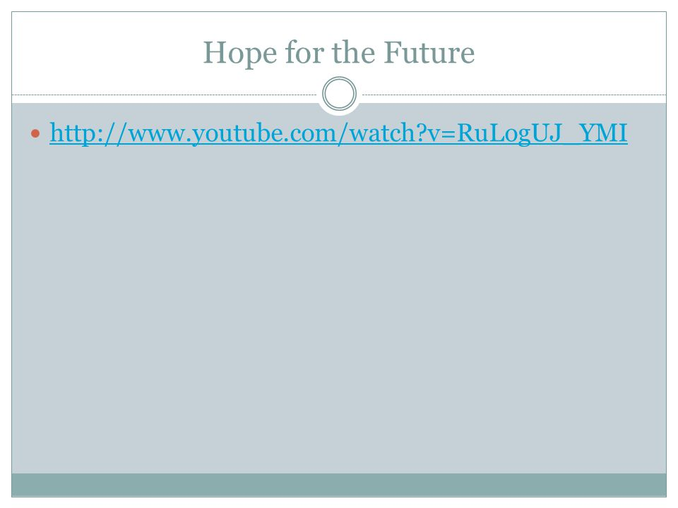 Hope for the Future   v=RuLogUJ_YMI