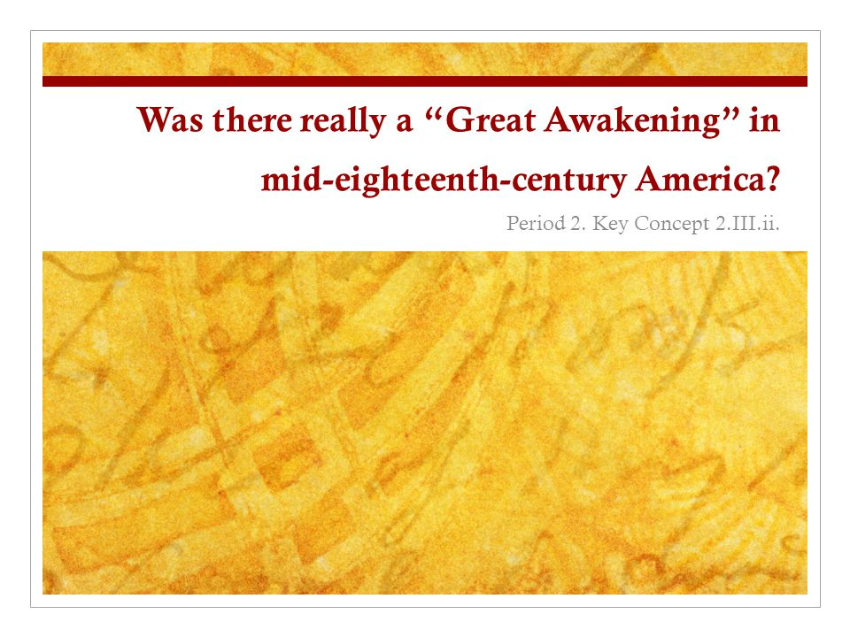 Was there really a Great Awakening in mid-eighteenth-century America.