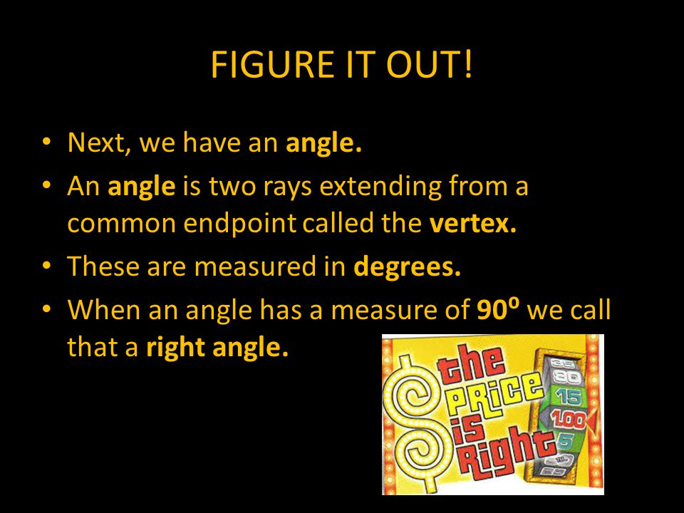 FIGURE IT OUT. Next, we have an angle.