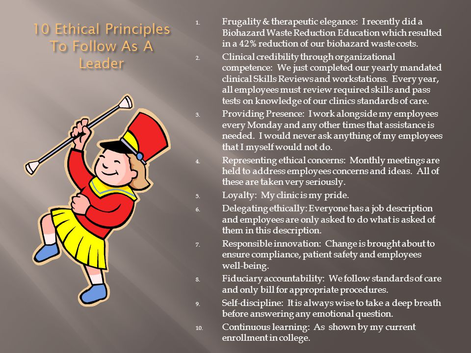 10 Ethical Principles To Follow As A Leader 1. Frugality & therapeutic elegance: I recently did a Biohazard Waste Reduction Education which resulted i
