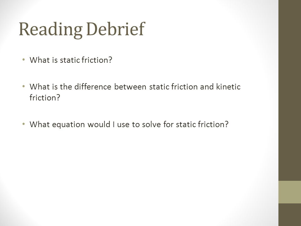 Reading Debrief What is static friction.
