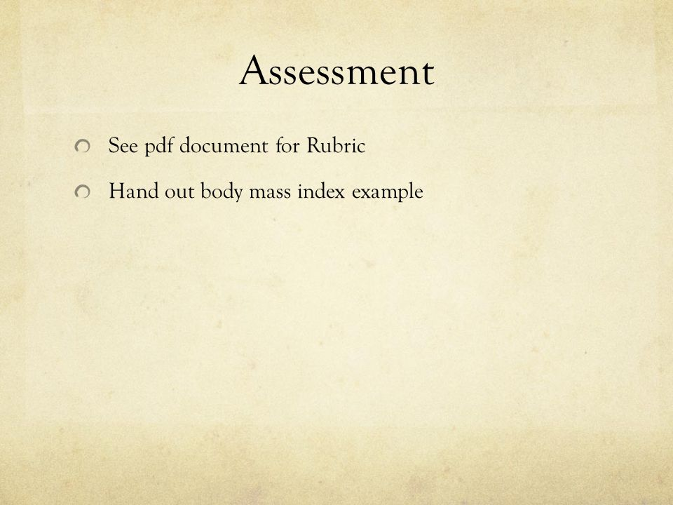 Assessment See pdf document for Rubric Hand out body mass index example
