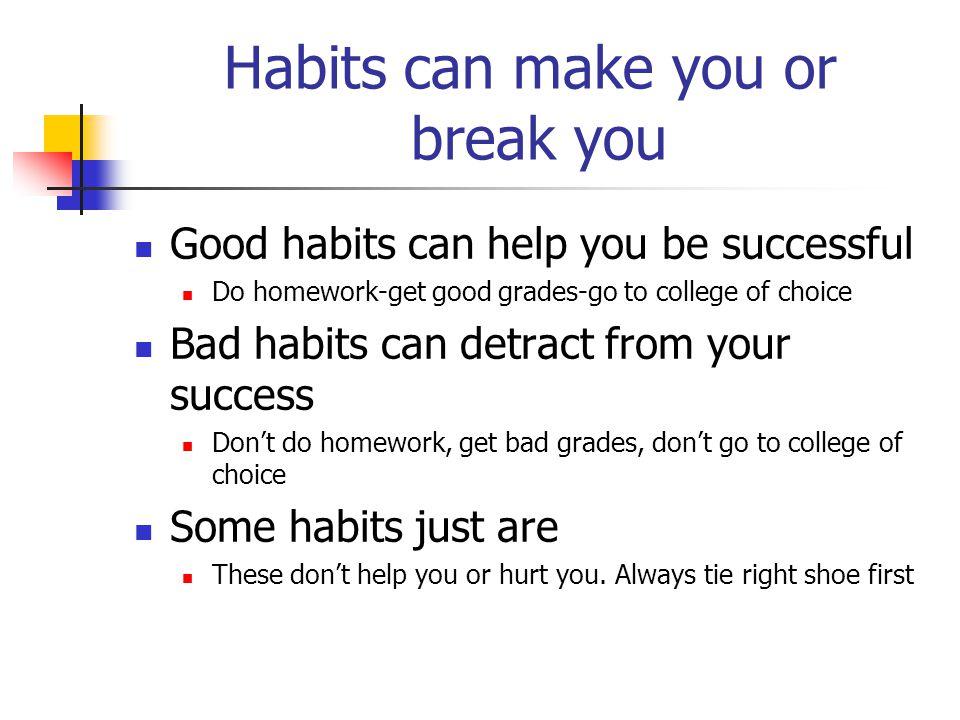 List Habits List 3 good habits List 3 bad habits List 3 that don't matter