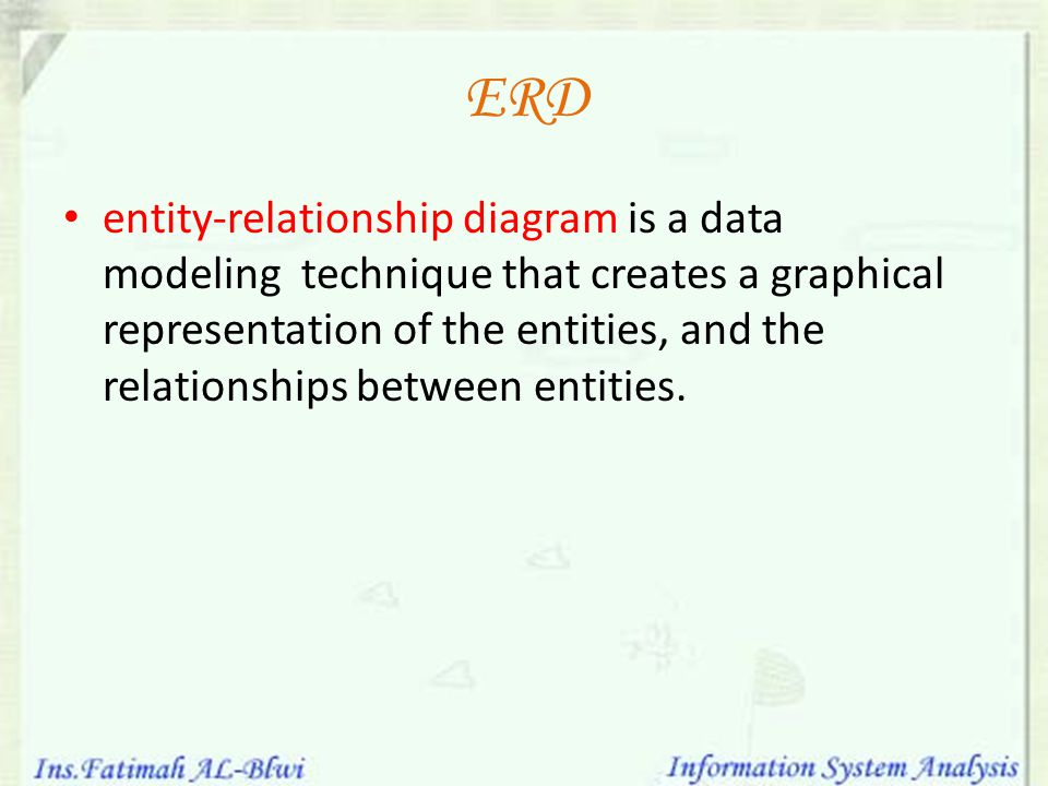 ERD entity-relationship diagram is a data modeling technique that creates a graphical representation of the entities, and the relationships between entities.
