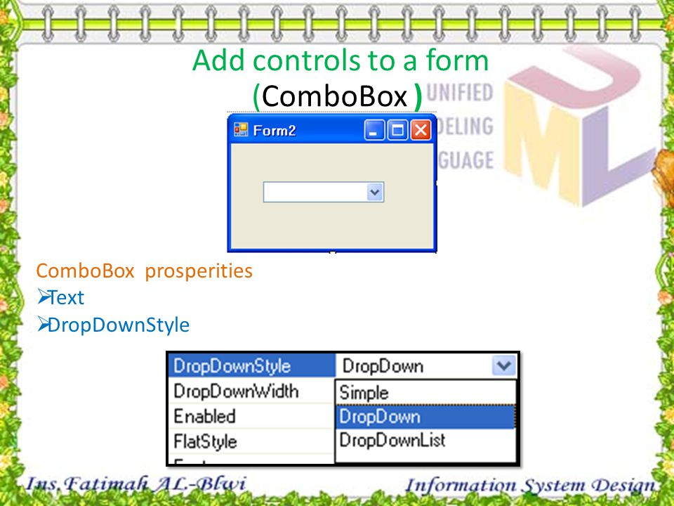 ComboBox prosperities  Text  DropDownStyle Add controls to a form (ComboBox )